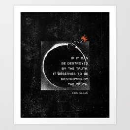 Carl Sagan Quote: Truthbomb Art Print