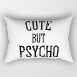 Cute But Psycho. Rectangular Pillow