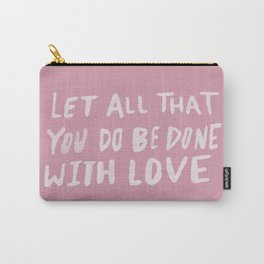 Let All be Done With Love x Rose Carry-All Pouch