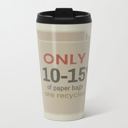 Only 10-15% of Paper Bags are Recycled Metal Travel Mug