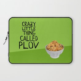 CRAZY LITTLE THING CALLED PLOV Laptop Sleeve