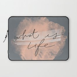 What Is Life Laptop Sleeve