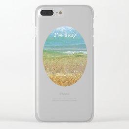 I'm Busy / Beach Clear iPhone Case