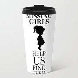 Missing Girls Travel Mug