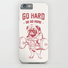 GO HARD OR GO HOME iPhone 6 Slim Case