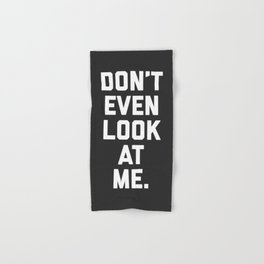 Look At Me Funny Quote Hand & Bath Towel