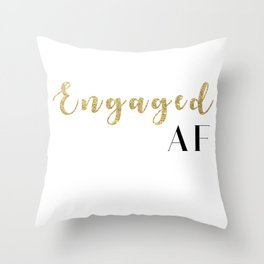 Engaged AF Throw Pillow