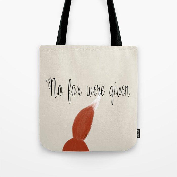 No Fox Were Given Tote Bag