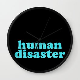 YOU: HUMAN DISASTER Wall Clock