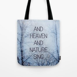 And Heaven And Nature Sing Tote Bag
