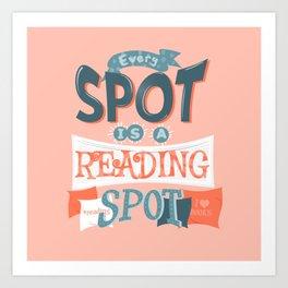Every spot is a reading spot Art Print