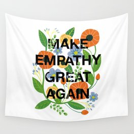 Make Empathy Great Again Wall Tapestry