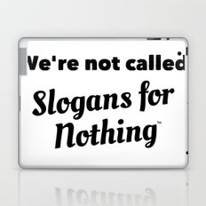 We're Not Called Slogans for Nothing Laptop & iPad Skin