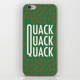 Quack quack quack like a duck iPhone Skin