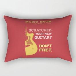 Don't FRET — Music Snob Tip #614 Rectangular Pillow