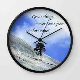 Great Things Never Come From Comfort Zones Wall Clock