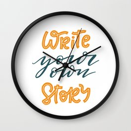Write your own story. Hand-lettered motivational quote print Wall Clock