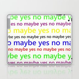 Indecisive - Funny, yes, no, maybe, coloured text design, red, yellow, blue, purple, green, black Laptop & iPad Skin