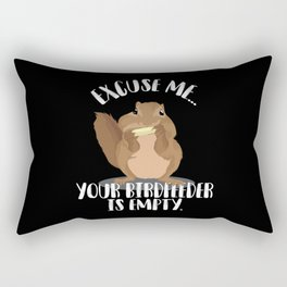Funny Squirrel Excuse Me Your Birdfeeder Is Empty Shirt Rectangular Pillow
