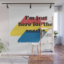 Just here for the snacks Wall Mural