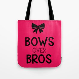 Bows over bros Tote Bag