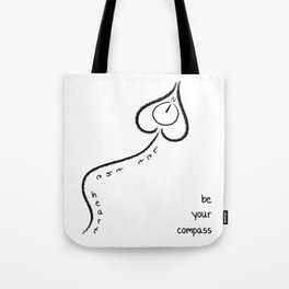 let the heart be your compass Tote Bag