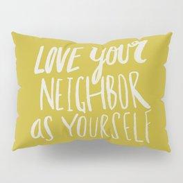 Love Your Neighbor x Mustard Pillow Sham