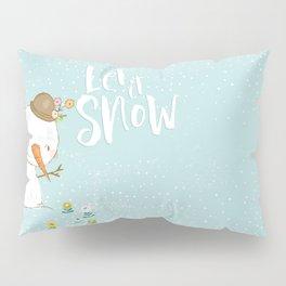 let it snow 5 Pillow Sham