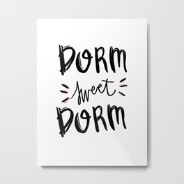 Dorm sweet dorm typography - classy college student collection Metal Print