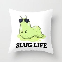 Slug Life Cute Slug Molusc Pun Throw Pillow