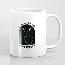 Follow Me Down the Rabbit Hole Coffee Mug
