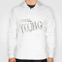 forever young Hoodies featuring Forever Young by Tori Kim