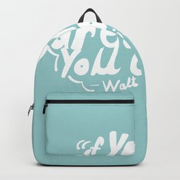 If you can dream it, you can do it! Backpack