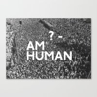 human Canvas Prints featuring ? Human by WeLoveHumans