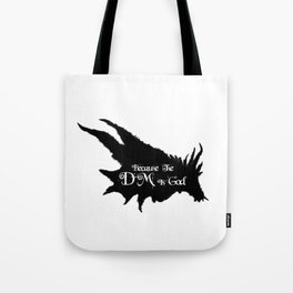 Because the DM is God Tote Bag
