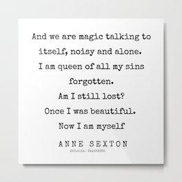 28     200220   Anne Sexton Quotes   Anne Sexton Poems Metal Print