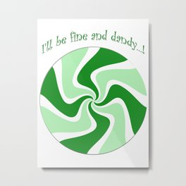 Fine and Dandy Wintergreen Metal Print