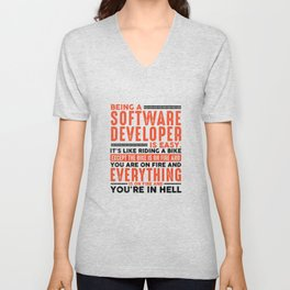 Being a Software Developer Is Easy Shirt Everything On Fire Unisex V-Neck