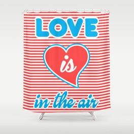 Love Is In The Air, Shower Curtain