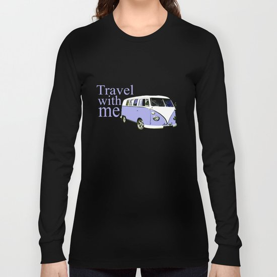 travel with me!!! Long Sleeve T-shirt