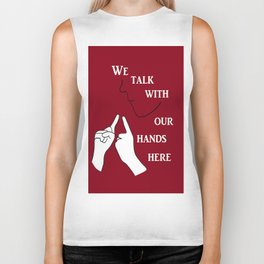 We Talk with our Hands Here Biker Tank