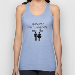 I survived my husband's man flu Unisex Tank Top