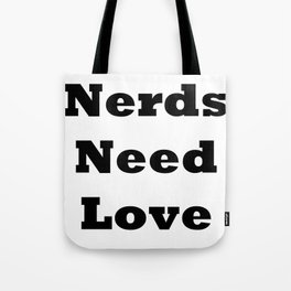 Nerds Need Love Tote Bag