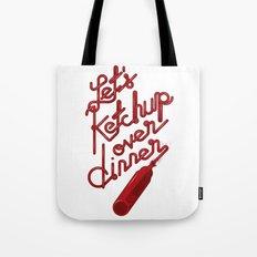 let's ketchup Tote Bag