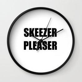 Skeezer Pleaser Wall Clock