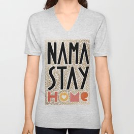 Nama Stay Home #stayhome #wisewords Unisex V-Neck
