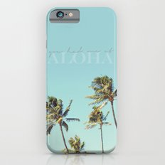 You had me at Aloha  Slim Case iPhone 6