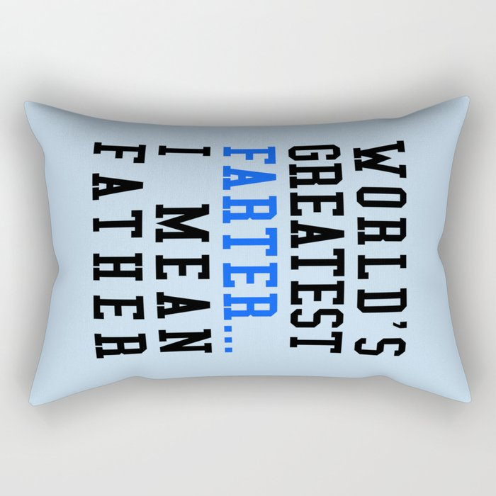 818a88f5 WORLD'S GREATEST FARTER I MEAN FATHER Rectangular Pillow by ...