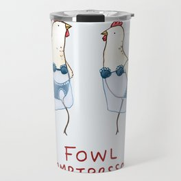 Fowl Temptresses Travel Mug
