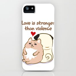Love is stronger than violence iPhone Case